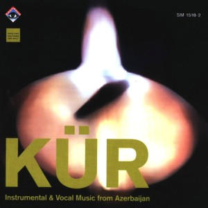 KÜR Instrumental & Vocal Music from Azerbaijan